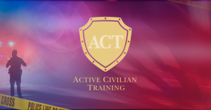 ACT - Active Civilian Training - Preparation for Active Shooter